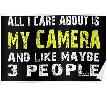 All I Care about is MY CAMERA and like maybe 3 people - T-shirts & Hoodies Poster