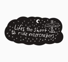 Life's too short to ride rollercoasters by Joshua Balls