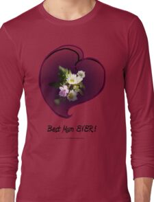 wildflower, Best Mum EVER! heart  Long Sleeve T-Shirt
