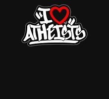 I Love Atheists by Tai's Tees Unisex T-Shirt