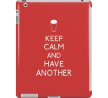 Keep calm and have another iPad Case/Skin