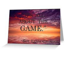 It's all about the game Greeting Card