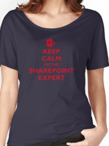 Keep Calm I'm the SharePoint Expert Women's Relaxed Fit T-Shirt