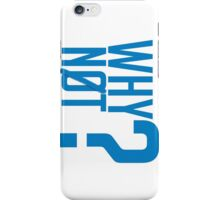 Why Not?  - Westbrook iPhone Case/Skin