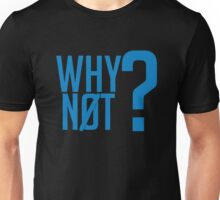 Why Not?  - Westbrook Unisex T-Shirt