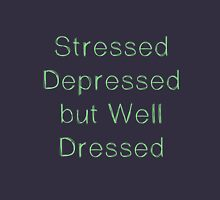 Stressed dressed but well dressed Green Mint Unisex T-Shirt