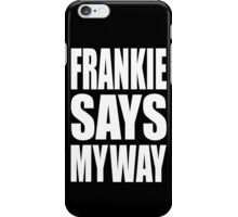 Frankie Say....... iPhone Case/Skin