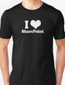 I Love SharePoint - White Text T-Shirt