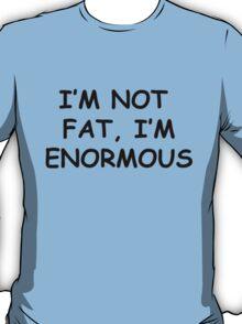 not fat b T-Shirt