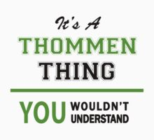 It's a THOMMEN thing, you wouldn't understand !! by itsmine