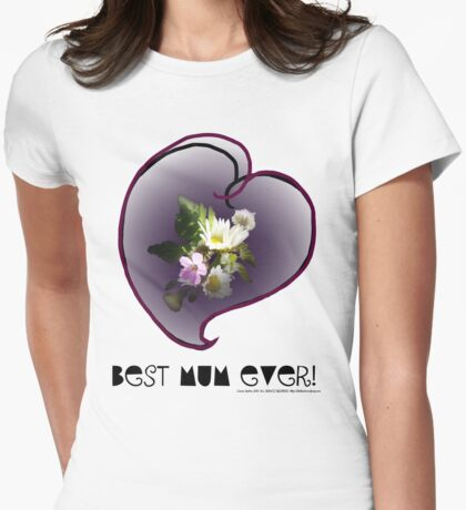 wildflower, Best Mum EVER! heart quirky Womens Fitted T-Shirt