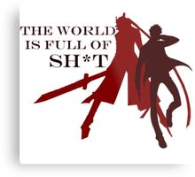 The World is Full of Sh*t Metal Print