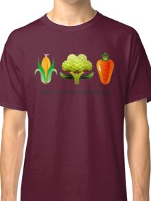 Eat Your Vegetables Classic T-Shirt