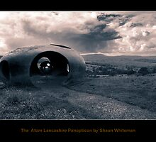 Lancashire Panopticon The Atom by Shaun Whiteman