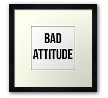 Bad Attitude Framed Print