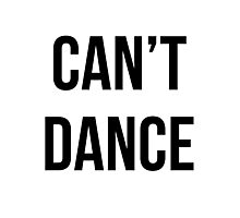 Can't dance Photographic Print