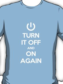 Keep Calm - Turn It Off and On Again T-Shirt