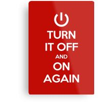 Keep Calm - Turn It Off and On Again Metal Print