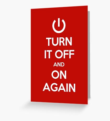 Keep Calm - Turn It Off and On Again Greeting Card