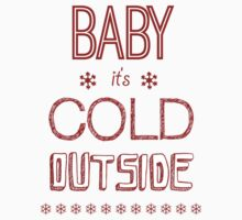 Baby It's Cold Outside Kids Clothes