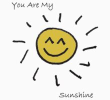 You Are My Sunshine by slugman