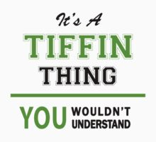 It's a TIFFIN thing, you wouldn't understand !! by itsmine