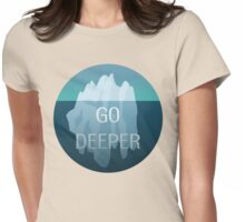 Go Deeper Womens Fitted T-Shirt