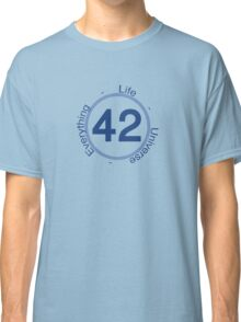 42 Life the Universe and Everything Classic T-Shirt