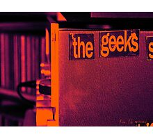 Geeks Shall Rule the World Photographic Print