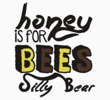 Honey Is For Bees Silly Bear Kids Clothes
