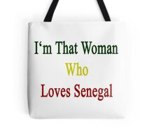 I'm That Woman Who Loves Senegal  Tote Bag