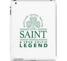 Excellent 'Saint, A True Celtic Legend' Last Name TShirt, Accessories and Gifts iPad Case/Skin