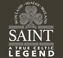 Excellent 'Saint, A True Celtic Legend' Last Name TShirt, Accessories and Gifts by Albany Retro
