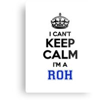 I cant keep calm Im a ROH Metal Print