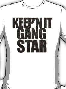 Keep'n it gangster T-Shirt