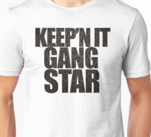 Keep'n it gangster Unisex T-Shirt