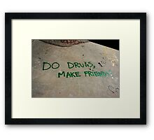 do drugs Framed Print