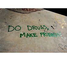 do drugs Photographic Print