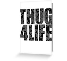 Thug 4 Life Greeting Card