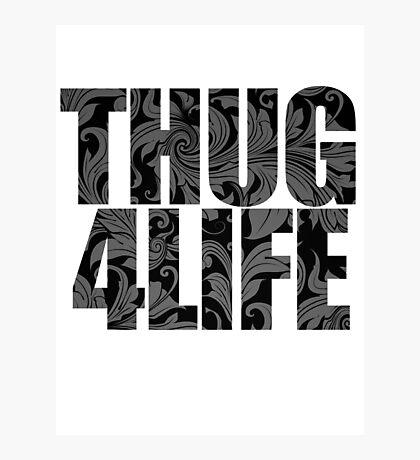 Thug 4 Life Photographic Print