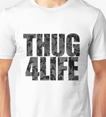 Thug 4 Life Unisex T-Shirt