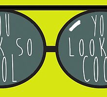 You Look So Cool by gabbbzzzie