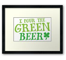 I pour the GREEN BEER! cute St Patricks day Design Framed Print