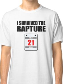 I Survived The Rapture (May 2011) Classic T-Shirt
