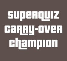 Superquiz Carry-over Champion shirt by superlicense