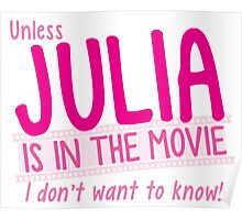 Unless JULIA is in the movie I dont want to know! Poster