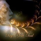 ~ Sing Your Soul ~ by Alexandra  Lexx