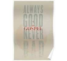 The Gospel: Always Good Poster