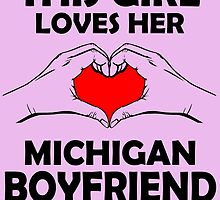 THIS GIRL LOVES HER MICHIGAN BOY FRIEND by inkedcreatively