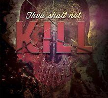 Commandment 6 - Thou Shalt Not Kill by seraphimchris